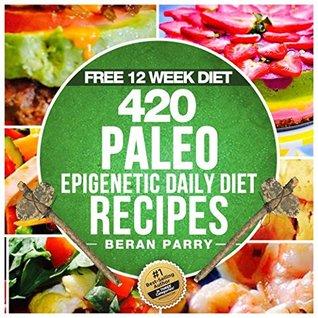420 Paleo Epigenetic Daily Diet Recipes