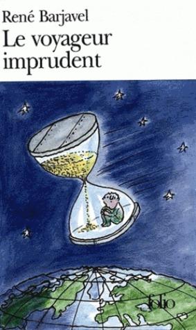 Le Voyageur imprudent by René Barjavel