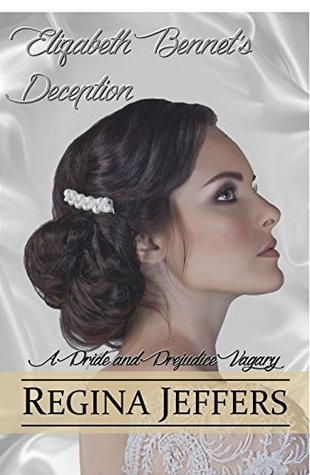 Elizabeth Bennets Deception: A Pride and Prejudice Vagary