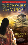 Clockwork Samurai (The Gunpowder Chronicles, #2)