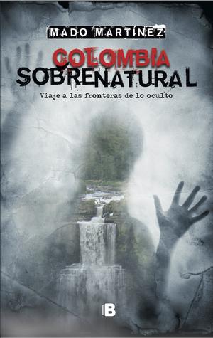 colombia-sobrenatural-viaje-a-las-fronteras-de-lo-oculto