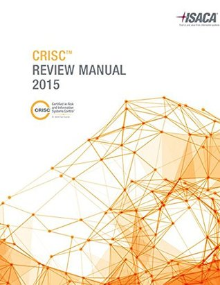crisc review manual by isaca rh goodreads com CRISC Classes isaca crisc study guide