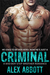 Criminal by Alexis Abbott