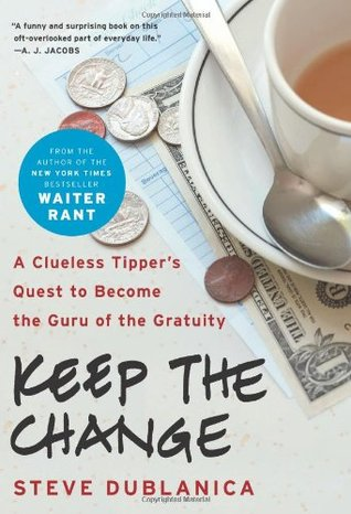 Keep the Change by Steve Dublanica