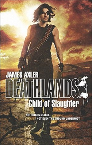 Child of Slaughter (Deathlands Book 124)