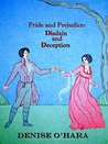 Pride and Prejudice: Disdain and Deception