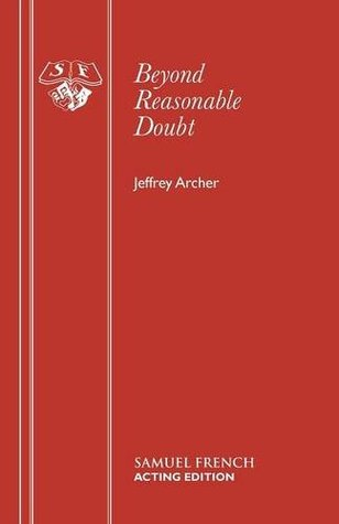 Beyond Reasonable Doubt by Jeffrey Archer
