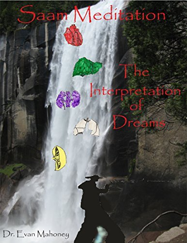 Saam Meditation: The Interpretation of Dreams: The Interpretation of Dreams; Organ Centered Consciousness (Saam Acupuncture and Medical Meditation Book 3)