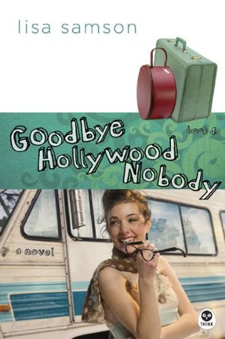 Goodbye hollywood nobody by Lisa Samson