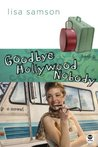 Goodbye Hollywood Nobody (Hollywood Nobody, #4)