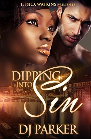Dipping Into Sin (Dipping Into Sin #1)