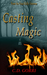 Casting Magic (Angela Tanne...