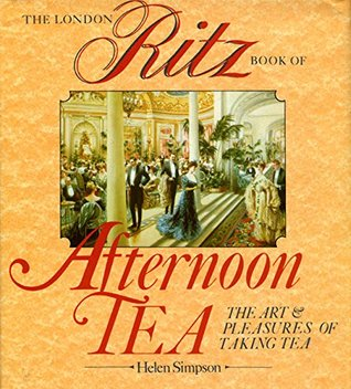 The London Ritz Book of Afternoon Tea by Helen Simpson