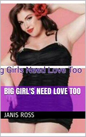 Big girl's need love too
