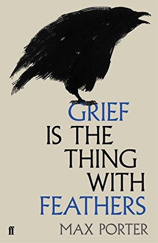Grief Is the Thing with Feathers by Max Porter thumbnail