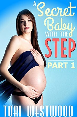 A Secret Baby with the Step (Fertile Young Woman Forbidden Romance): Part 1