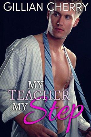 My Teacher My Step: A Stepbrother Romance (My Sexy Step Book 1)