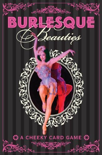 Burlesque Beauties: A Cheeky Card Game