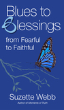 Blues to Blessings: From Fearful to Faithful