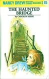 The Haunted Bridge (Nancy Drew Mystery Stories, #15)