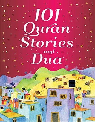 101 Quran Stories and Dua (goodword): Islamic Children's Books on the Quran, the Hadith and the Prophet Muhammad