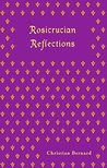 Rosicrucian Reflections (Rosicrucian Order AMORC Kindle Editions)