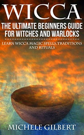 Download Book Wicca The Ultimate Beginners Guide For Witches And