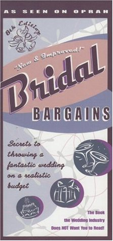 Bridal Bargains Secrets to Throwing a Fantastic Wedding on a