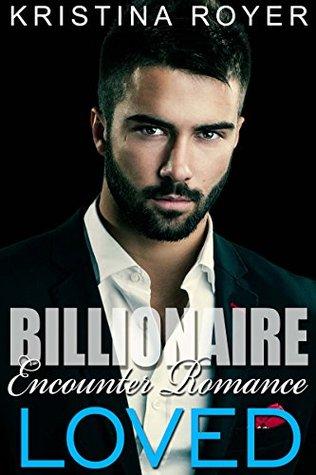 Loved (Billionaire Encounter Romance Book 3)