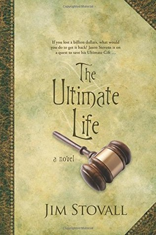 The Ultimate Life by Jim Stovall