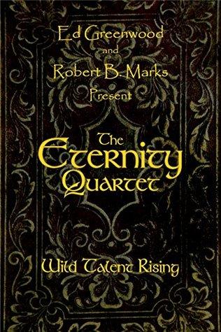 The Eternity Quartet: Wild Talent Rising