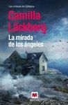 La mirada de los ángeles by Camilla Läckberg