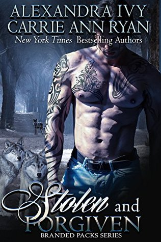 Stolen and Forgiven (Branded Packs Book 1) by Carrie Ann Ryan