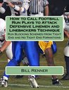 How to Call Football Run Plays to Attack Defensive Linemen and Linebackers Technique