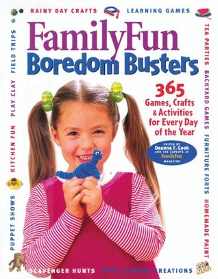 Family Fun Boredom Busters by Deanna F. Cook