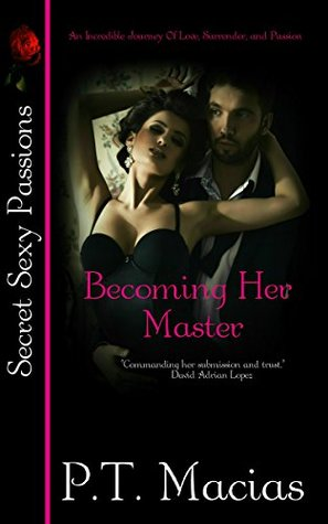Becoming Her Master by P.T. Macias