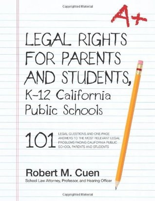 LEGAL RIGHTS FOR PARENTS AND STUDENTS, K-12 California Public Schools