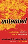 Untamed: Reactivating a Missional Form of Discipleship