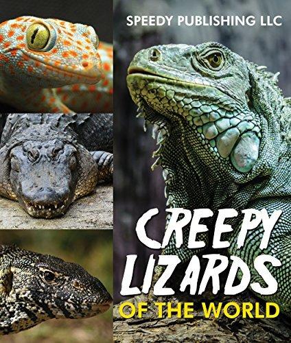 Creepy Lizards Of The World (Awesome Kids Educational Books)