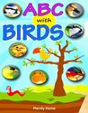 ABC with Birds - The Bird Alphabet Book by Merrily Home