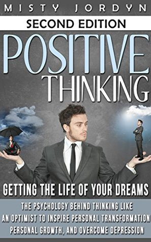 Ebooks Positive Thinking: Think Your Way to a Happy Life, Relieve Stress, Worry Less and Get Everything You Want Through the Power of Positive Thinking Download PDF