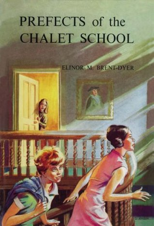 Prefects of the Chalet School by Elinor M. Brent-Dyer