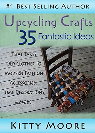 Upcycling Crafts 35 Fantastic Ideas That Takes Old Clothes To