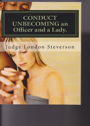 CONDUCT UNBECOMING an Officer and Lady