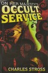 On Her Majesty's Occult Service (Laundry Files, #1-2)