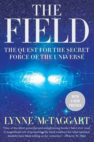 The field the quest for the secret force of the universe by lynne the field the quest for the secret force of the universe by lynne mctaggart fandeluxe