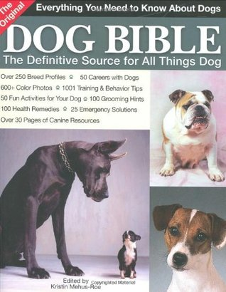 The Original Dog Bible: The Definitive New Source To All Things Dog (Original Dog Bible: The Definitive Source for All Things Dog)