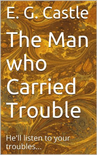 The Man who Carried Trouble