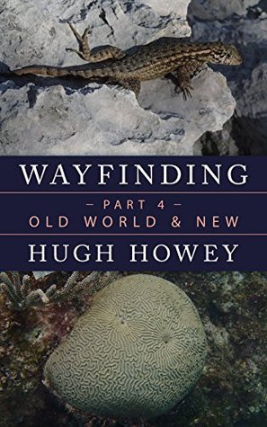 Wayfinding Part 4: Old World & New