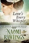 Love's Every Whisper by Naomi Rawlings